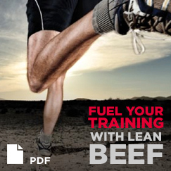 Fuel your training with lean beef. PDF